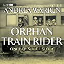 Orphan Train Rider: One Boy's True Story (       UNABRIDGED) by Andrea Warren Narrated by Laura Hicks