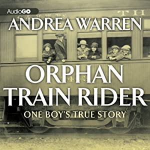 Orphan Train Rider: One Boy's True Story | [Andrea Warren]