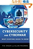 Cybersecurity and Cyberwar: What Everyone Needs to Know