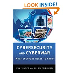 Cybersecurity and Cyberwar: What Everyone Needs to Know�