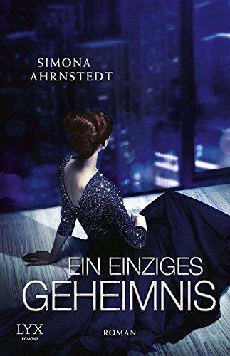 Simona Ahrnstedt: Ein einziges Geheimnis