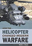 How the Helicopter Changed Modern Warfar