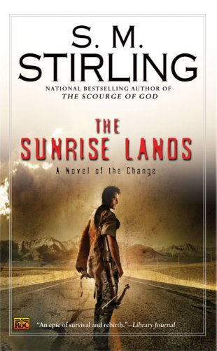 Image for The Sunrise Lands: A Novel of the Change (Change Series)