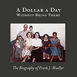 A Dollar a Day Without Being There Audiobook