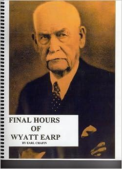 Final hours of Wyatt Earp, 1848-1929: His last years