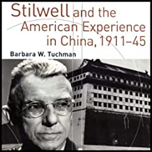 Stilwell and the American Experience in China, 1911-45 | Livre audio Auteur(s) : Barbara W. Tuchman Narrateur(s) : Pam Ward