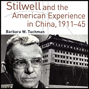 Stilwell and the American Experience in China, 1911-45 Hörbuch