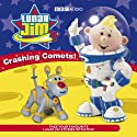 Lunar Jim: Crashing Comets (       UNABRIDGED) by BBC Audiobooks