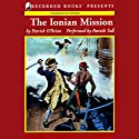 The Ionian Mission: Aubrey/Maturin Series, Book 8 Audiobook by Patrick O'Brian Narrated by Patrick Tull