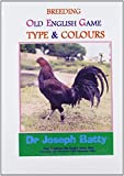 Baatty Dr Joseph Breeding Old English Game - Types & Colour (International Poultry Library)
