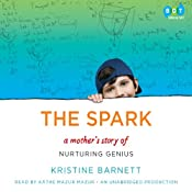The Spark: A Mother's Story of Nurturing Genius | [Kristine Barnett]
