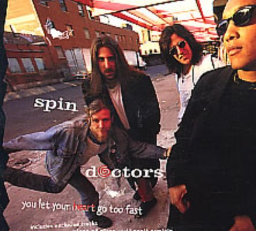 You Let Your Heart Go Too Fast, Spin Doctors
