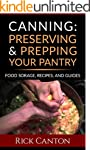 Canning: Preserving and Prepping Your...