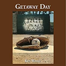 Getaway Day (       UNABRIDGED) by Ken White Narrated by Jonathan Kierman