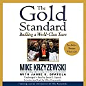 The Gold Standard: Building a World-Class Team (       UNABRIDGED) by Mike Krzyzewski Narrated by Jamie K. Spatola