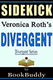 Divergent (Divergent Series): by Veronica Roth -- Sidekick
