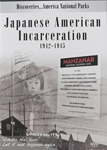 Discoveries...America National Parks: Japanese American Incarceration 1942-1945