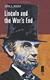 Lincoln and the Wars End