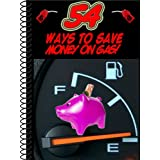 51oulTiQ2PL. SL160 OU01 SS160  54 Ways To Save Money On Gas! (Kindle Edition)