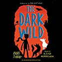 The Dark Wild Audiobook by Piers Torday Narrated by Oliver Hembrugh