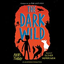 The Dark Wild (       UNABRIDGED) by Piers Torday Narrated by Oliver Hembrugh