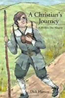A Christian's Journey A Modern Day Allegory