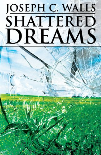 Book: Shattered Dreams by Joseph C. Walls