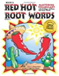 Red Hot Root Words Book 2: Mastering...