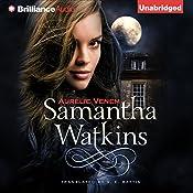 Samantha Watkins, Book 1: Chronicles of an Extraordinary Ordinary Life | [Aurélie Venem, Stacey E. Battis - translator]