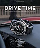 img - for Drive Time: Watches Inspired by Automobiles, Motorcycles and Racing book / textbook / text book
