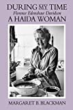 img - for During My Time: Florence Edenshaw Davidson, A Haida Woman by Margaret Blackman (1992-06-01) book / textbook / text book