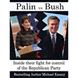 Sarah Palin vs. Jeb Bush: Inside their fight for control of the Republican Party