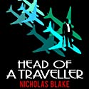 Head of a Traveller: Nigel Strangeways, Book 9 Audiobook by Nicholas Blake Narrated by Kris Dyer