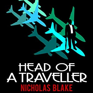 Head of a Traveller: Nigel Strangeways, Book 9 | [Nicholas Blake]
