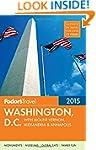Fodor's Washington, D.C. 2015: with M...
