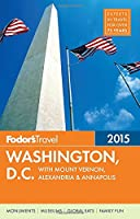 Fodor's Washington, D.C. 2015: with Mount Vernon, Alexandria & Annapolis