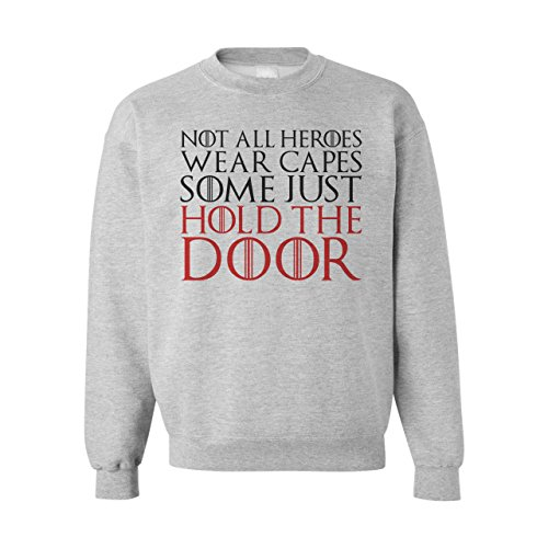 Not All Heroes Wear Capes Some Just Hold The Door Game Of Thrones XXL Unisex Sweater