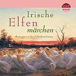 Irische Elfenmärchen    Brüder Grimm