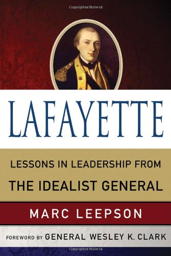 Lafayette: Lessons in Leadership from the Idealist General (World Generals)