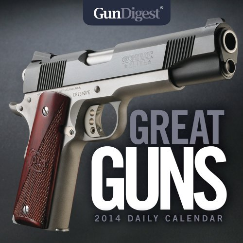 Gun Digest Great Guns 2014 Daily Calendar