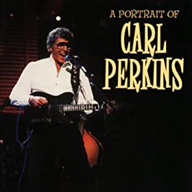 Carl Perkins - A Portrait