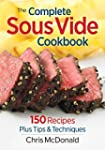 The Complete Sous Vide Cookbook: 150...