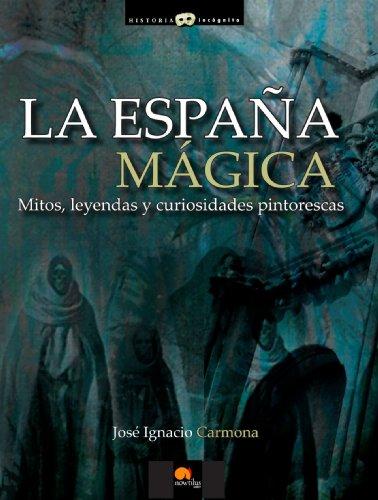 La Espana magica (Historia Incognita) (Spanish Edition)