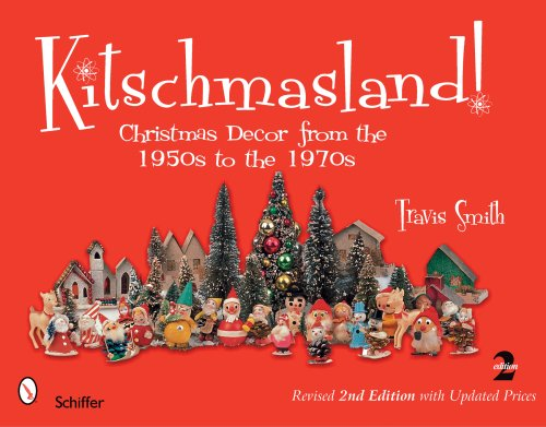 Kitschmasland!: Christmas Decor from the 1950s to the 1970s