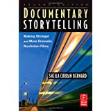 Documentary Storytelling: Making Stronger and More Dramatic Nonfiction Filmsby Sheila Curran Bernard