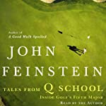 Tales From Q School: Inside Golf's Fifth Major | John Feinstein