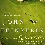 Tales From Q School: Inside Golf's Fifth Major | [John Feinstein]