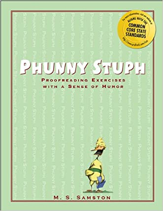 Phunny Stuph: Proofreading Exercises with a Sense of Humor written by M. S. Samston