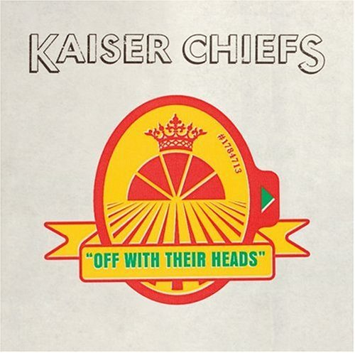 Kaiser Chiefs - off with their heads - Zortam Music