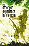 The American Experience in Vietnam: A Reader